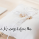 Before the Wedding: Massage Therapy Benefits